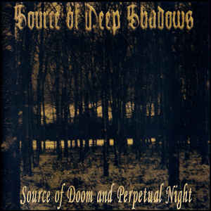 Source Of Deep Shadows - Source Of Doom And Perpetual Night   CD