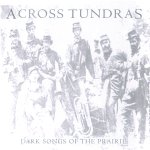 Across Tundras - Dark Songs Of The Prairie   LP