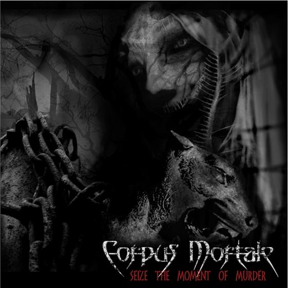 Corpus Mortale - Seize The Moment of Murder  EP  Lim to 500