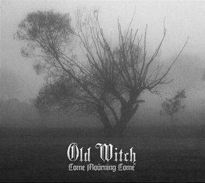 Old Witch - Come Mourning Come   Digi CD